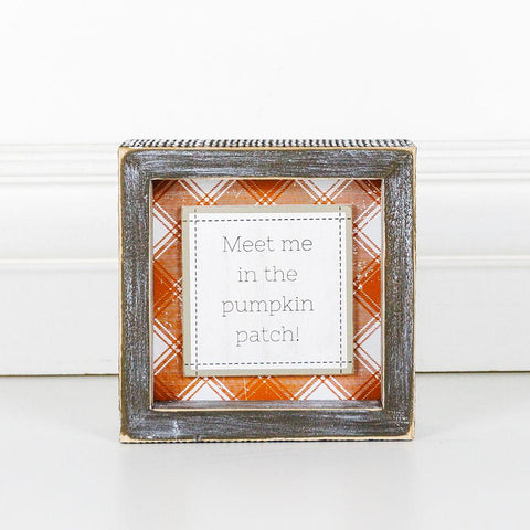 Meet Me In The Pumpkin Patch! Wood-Framed Sign - Cece & Me - Home and Gifts