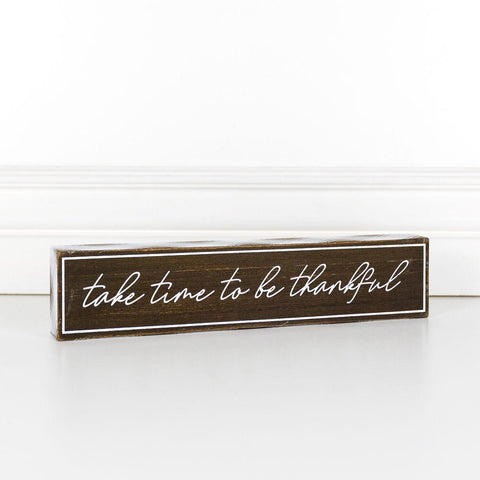 Take Time to be Thankful Wood Brick - Cece & Me - Home and Gifts