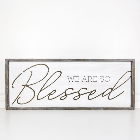 We Are So Blessed Wood-framed Sign - Cece & Me - Home and Gifts