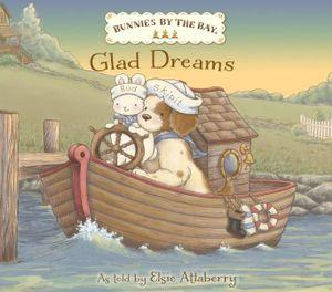 Bunnies by the Bay: Glad Dreams - Cece & Me - Home and Gifts