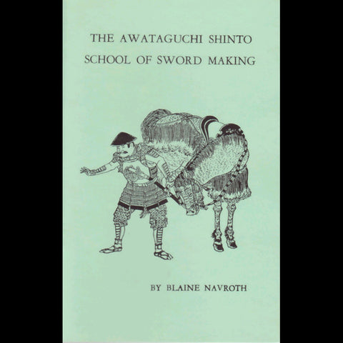 Awataguchi Shinto School of Sword Making book - Valley Martial Arts Supply