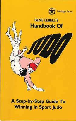 Gene Lebells Handbook of Judo by Gene Lebell (1996) - Valley Martial Arts Supply