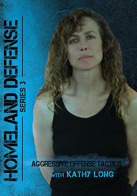 Aggressive Offense Tactics with Kathy Long - DVD Homeland Defense Series 3 - Valley Martial Arts Supply