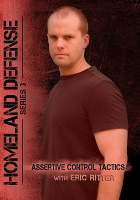 Assertive Control Tactics with Eric Ritter - DVD  Homeland Defense Series 3 - Valley Martial Arts Supply