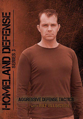 Aggressive Defense Tactics with Ray Ellingsen - DVD Homeland Defense Series 3 - Valley Martial Arts Supply