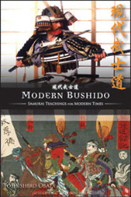 Modern Bushido - Samurai Teachings for Modern Times