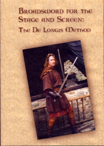 Broadsword for the Stage and Screen:  The De Longis Method