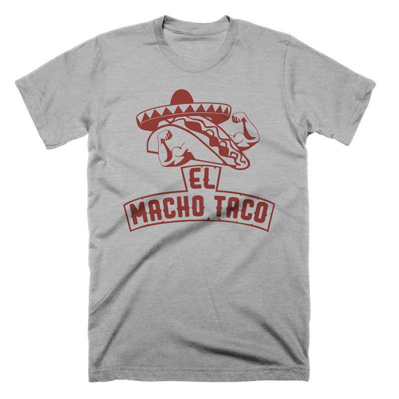 8034b5a9e Funny Taco T Shirt El Macho Taco Tuesday Food Humor Mens Tshirts Womens Tees