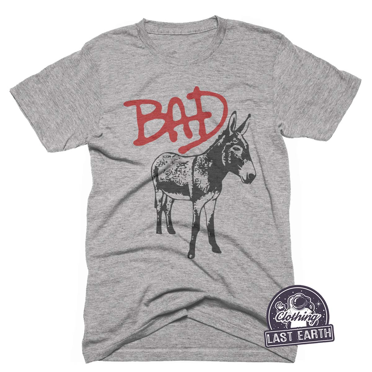 a11ad89f3 Bad Ass T-Shirt | Funny Donkey Shirt | Last Earth - Last Earth Clothing