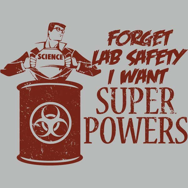 Forget Lab Safety T-Shirt