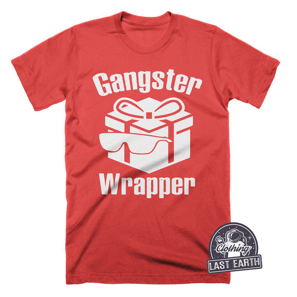 Gangster Wrapper Shirt | Funny Christmas Shirts | Christmas Gifts Ideas | Funny Tshirts | Womens Graphic Tees | Kids Tshirt | Mens Tshirt