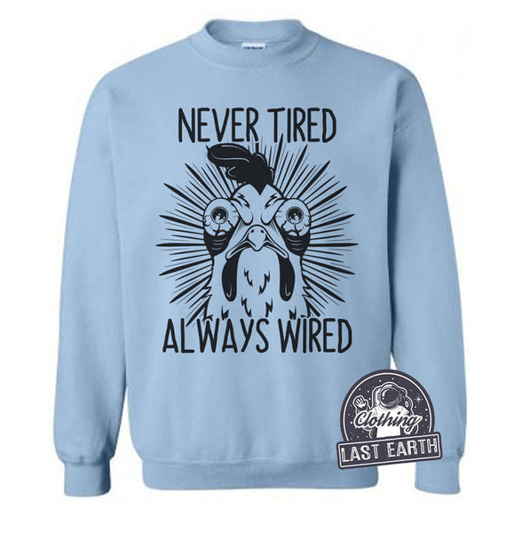 Never Tired Always Wired Chicken Sweater | Rooster Shirt | Coffee Shirt | Gamer Shirt | Funny Sweaters | Warm Fleece Sweater | Coffee Gift