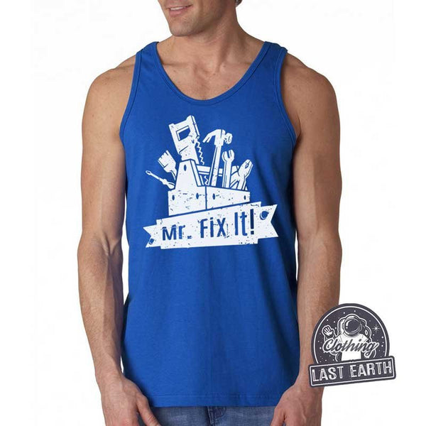 Mr. Fix It | Funny Tank Top | Gifts For Him | Gifts For Dad | Birthday Gift | Anniversary Gift for Him | Funny Tees | Mens Tshirt