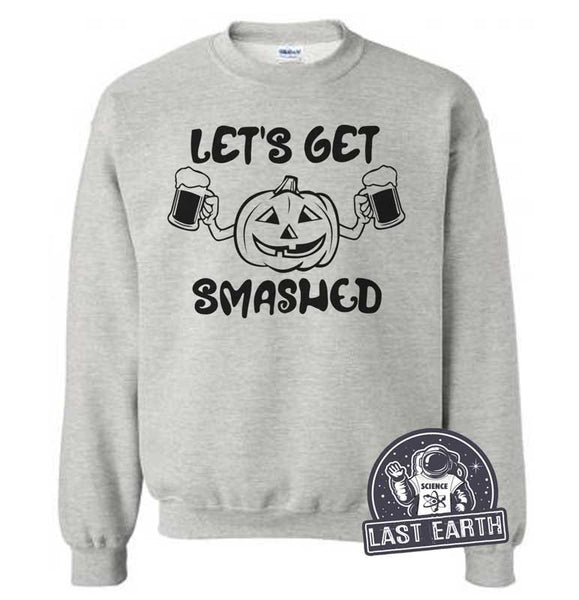 Lets Get Smashed | Funny Drinking Sweater | Halloween Sweatshirt | Halloween Costume | Pumpkin Shirt | Pumpkins | Group Shirts | Oktoberfest