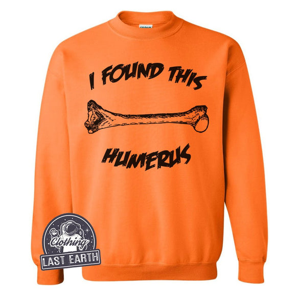 I Found This Humerus | Funny Halloween Sweatshirt | Pun Sweater | Humerus Bone | Halloween Costume | Unisex Sweaters | Sweatshirts | Men