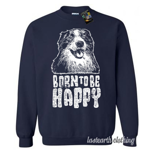 Born To Be Happy Dog Sweater Fleece Pullover Classic Sweatshirt - S M L Xl 2X