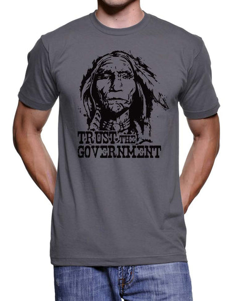 Trust The Government T Shirt - Mens Womens Unisex Tee Shirt - Gift Ideas Present Novelty Gifts