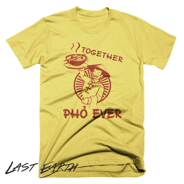 Together Pho Ever T-Shirt | Funny Pho Soup Vietnamese Food Shirt