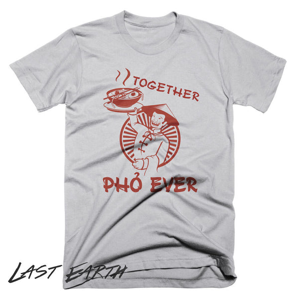 Pho Soup T Shirt Together Pho Ever Funny T Shirt Funny Asian Food T Shirt Pho T Shirt Vietnamese Gifts Pho Soup Mens Womens T Shirts