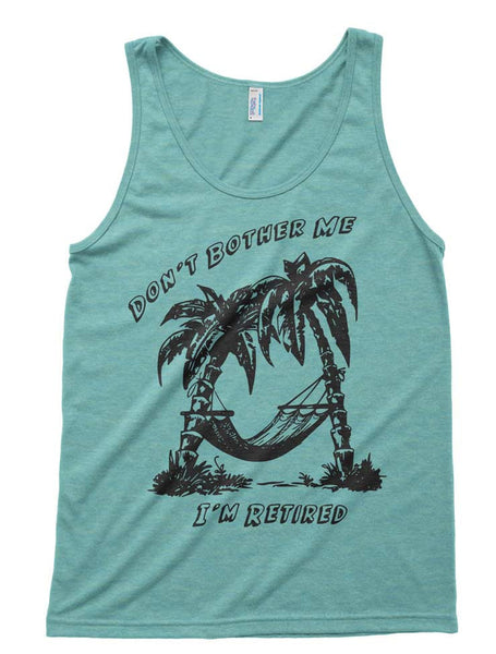 Don't Bother Me I'm Retired Tri-Blend Tank - American Apparel Unisex Tanktop - XS S M L Xl (Color Options)
