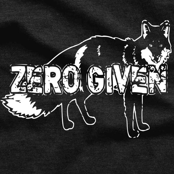 Zero Fox Given T Shirt - Unisex Adult Tshirt - Dont Give A T-Shirt - Fox Tshirt - Fox Gift - Mens Womens Tshirt Funny Tshirts Gift Ideas Tee