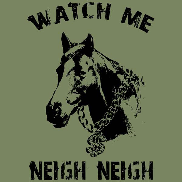 Watch Me Neigh Neigh