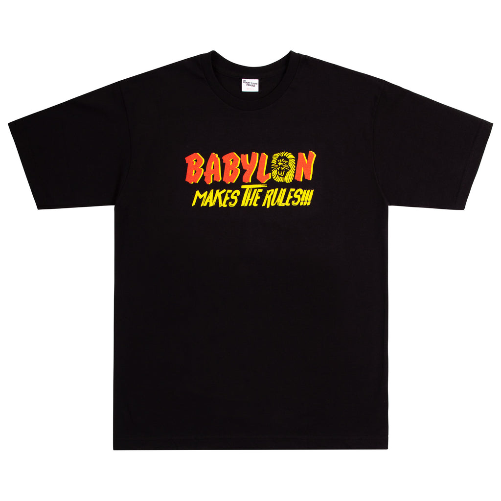 Babylon Makes The Rules T-Shirt