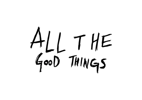all the good things art work
