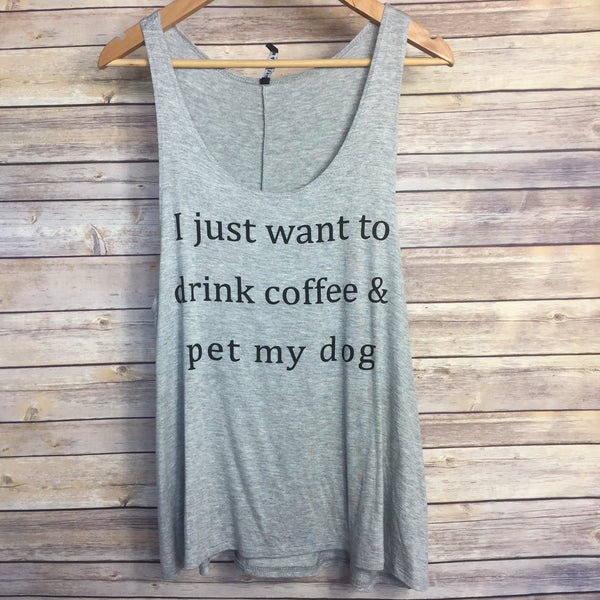 Drink Coffee & Pet My Dog Tank - Harper East Boutique