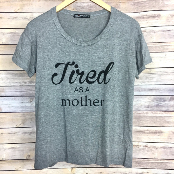 Tired As A Mother Tee - Harper East Boutique