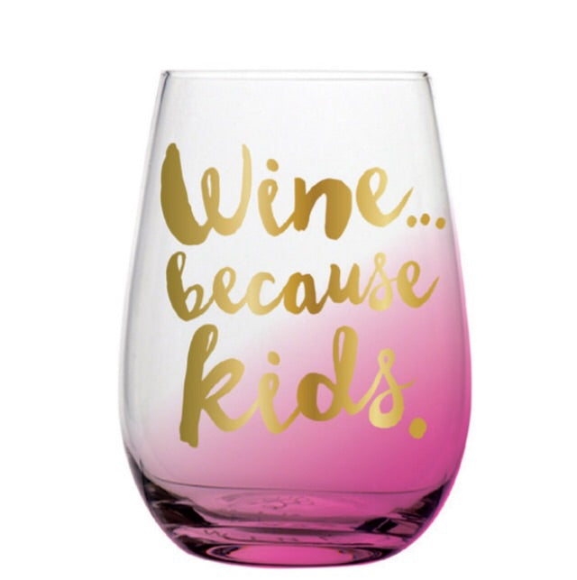 Wine... Because Kids Stemless Wine Glass - Harper East Boutique