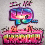 Airbrushed 40th Birthday Humor T-shirt and Sweatshirt with any age option.