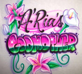 Airbrushed Lilies Godmother Grandma Mom Personalized Flower Shirt