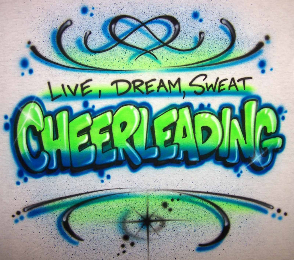 Live Dream Sweat Cheerleading Airbrushed Slogan T-Shirt or Sweatshirt