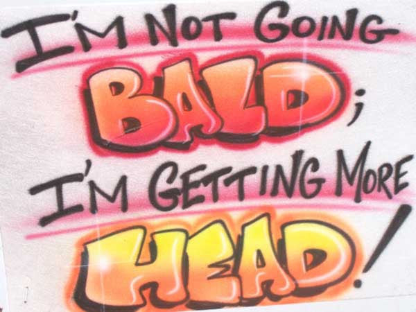 Funny Airbrushed I'm Not Going Bald I'm Getting More Head! Humor Tee or Sweatshirt