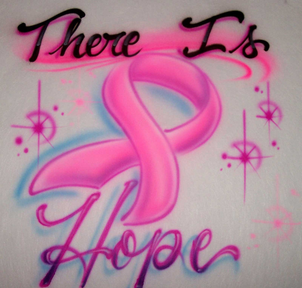 There Is Hope...Cancer Awareness Airbrushed Shirt