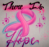 There is hope breast cancer awareness airbrushed shirt