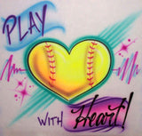 Play with heart airbrushed softball shirt design