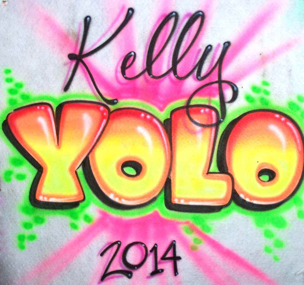 You Only Live Once...YOLO! Personalized Airbrushed Shirt