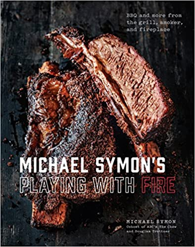 Michael Symon's Playing with Fire: BBQ and More from the Grill, Smoker, and Fireplace: A Cookbook Hardcover by Michael Symon and Douglas Trattner