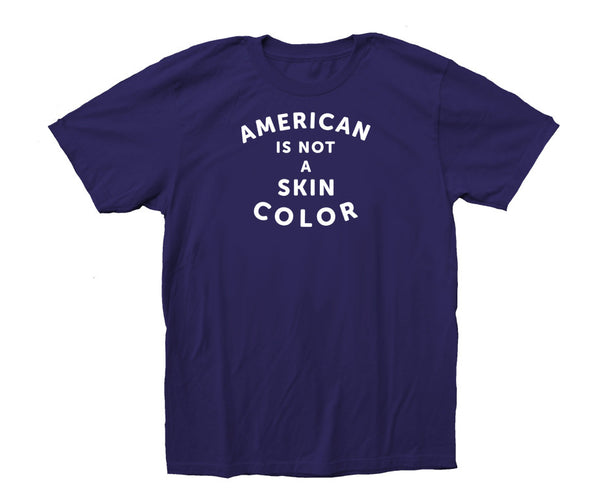 American Is Not A Skin Color