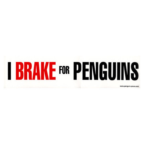 I Brake For Penguins Bumper Sticker