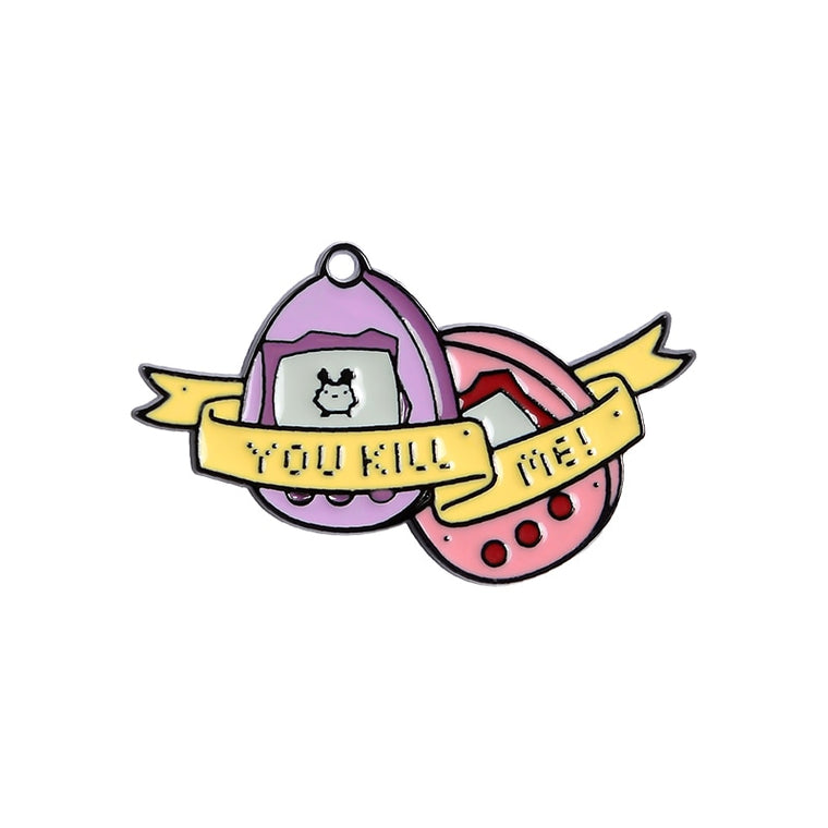You Kill me Enamel Pin