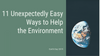 11 Unexpectedly Easy Ways to Help the Environment