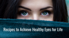 umizato blog recipes to achieve healthy eyes for life