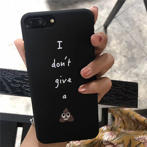 I Don't Give A Sh*t Matte Black Cool Cute iPhone Cases