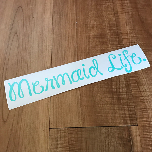 Mermaid Life Decal