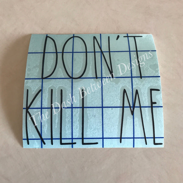 Rae Dunn Inspired DON'T KILL ME Decal
