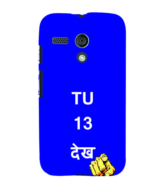 EPICCASE Tu 13 dekh Back Case Cover for Moto G
