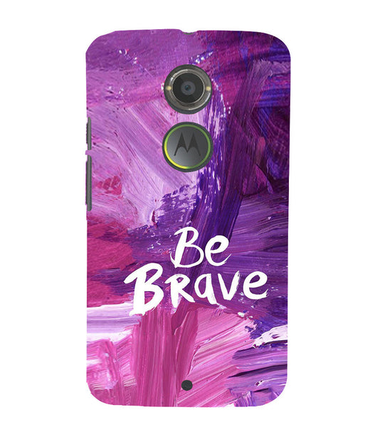 EPICCASE Be brave Back Case Cover for Moto X2